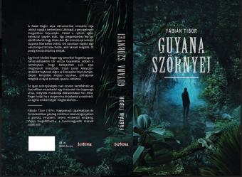 Guyana szörnyei: felkavaró, fordulatos és igényes regény