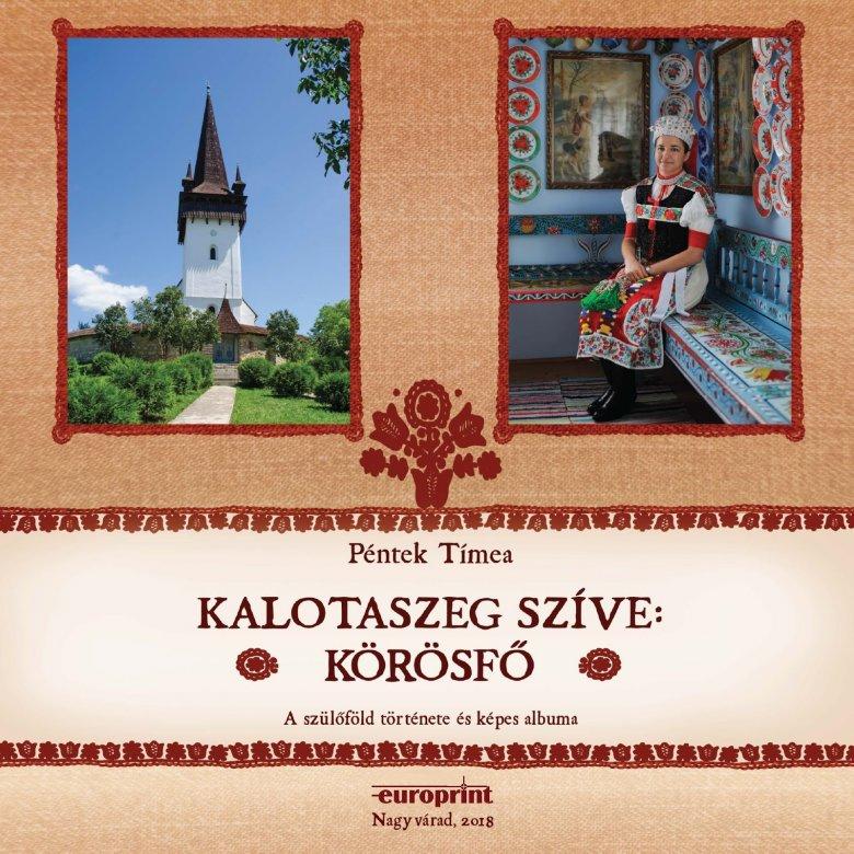 Könyv született Kalotaszeg szívéről: hagyományőrző szándékkal írta meg Péntek Tímea szülőfalujáról, Körösfőről szóló kötetét