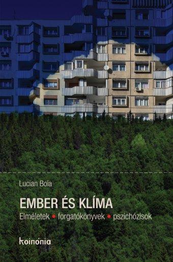 Ember és klíma: Lucian Boia újabb könyve jelent meg magyarul