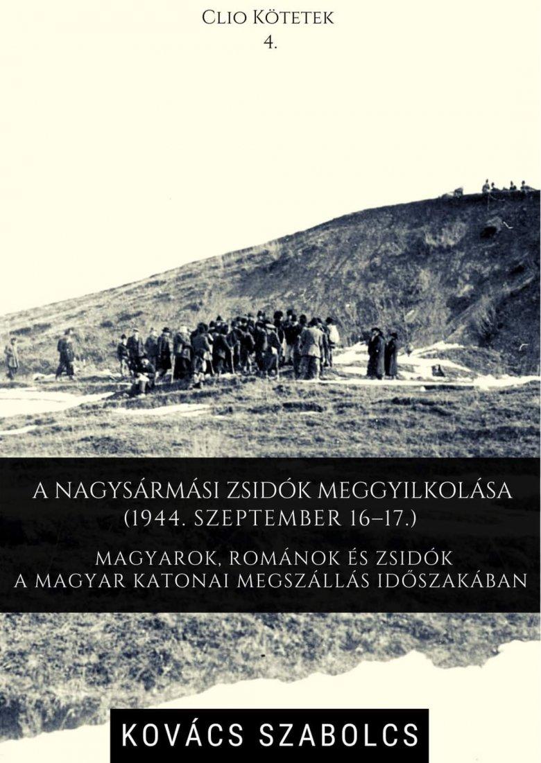 Még mindig kényes téma a zsidók legyilkolása – Kovács Szabolcs történész az 1944-es nagysármási mészárlást feldolgozó kötetéről